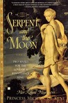 The Serpent and the Moon by Princess Michael of Kent