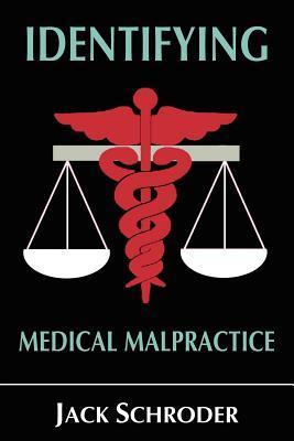 Identifying Medical Malpractice