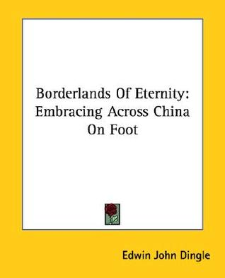 borderlands-of-eternity-embracing-across-china-on-foot