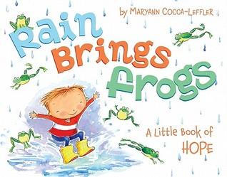 Rain Brings Frogs by Maryann Cocca-Leffler
