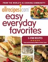 AllRecipes.com Easy Everyday Favorites: From The World's #1 Cooking Website