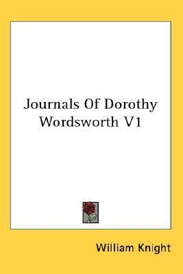 Journals Of Dorothy Wordsworth V1