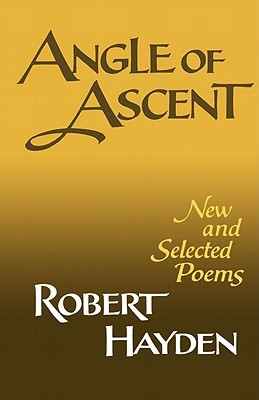 Angle of Ascent by Robert Hayden