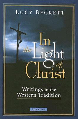 In the Light of Christ: Writings in the Western Tradition