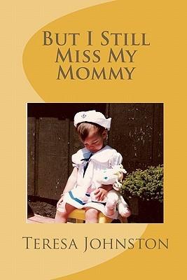 But I Still Miss My Mommy