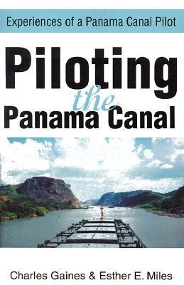 Piloting the Panama Canal: Experiences of a Panama Canal Pilot