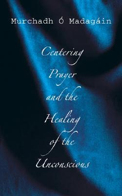 centering-prayer-and-the-healing-of-the-unconscious