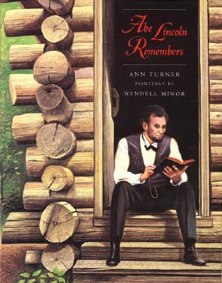 Abe Lincoln Remembers by Ann Turner