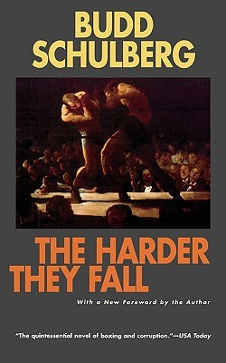 The Harder They Fall by Budd Schulberg
