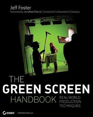 The Green Screen Handbook: Real-World Production T...