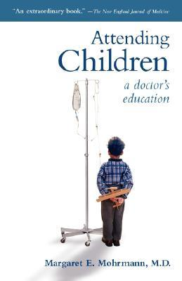 Attending Children: A Doctor's Education
