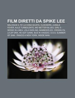 Film Diretti Da Spike Lee: Malcolm X, Fa' La Cosa Giusta, Clockers, Jungle Fever, Aule Turbolente, Mo' Better Blues, Girl 6 - Sesso in Linea