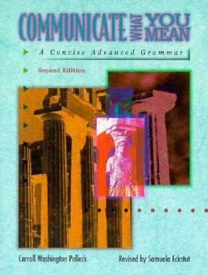 Communicate What You Mean: Concise Advanced Grammar