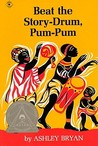 Beat the Story-Drum, Pum-Pum by Ashley Bryan