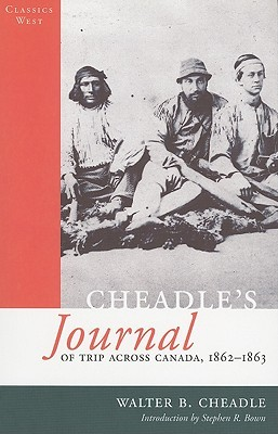 Cheadle's Journal Of Trip Across Canada: 1862-1863