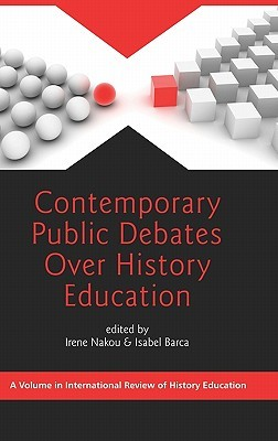 Contemporary Public Debates Over History Education