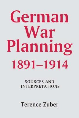 German War Planning, 1891-1914: Sources and Interpretations