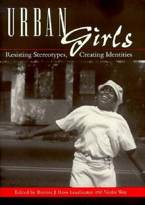 Urban Girls: Resisting Stereotypes, Creating Identities por Bonnie J. Ross 978-0814751084 MOBI EPUB