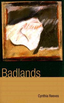 Badlands by Cynthia Reeves