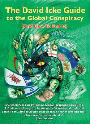 The david icke guide to the global conspiracy and how to end it.