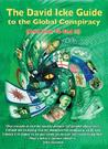 The David Icke Guide to the Global Conspiracy: And How to End It