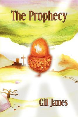 The Prophecy by Gill James