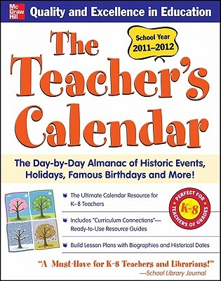 The Teachers Calendar: The Day-By-Day Almanac of Historic Events, Holidays, Famous Birthdays and More!