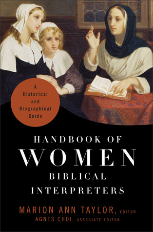 Handbook of Women Biblical Interpreters by Marion Ann Taylor