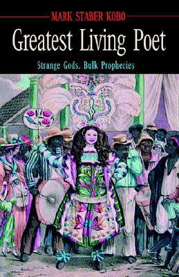 Greatest Living Poet: Strange Gods, Bulk Prophecies