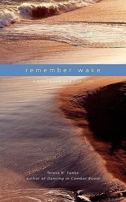 Remember Wake by Teresa R. Funke