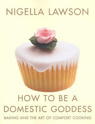 How to Be a Domestic Goddess by Nigella Lawson
