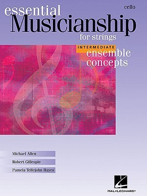 Essential Musicianship for Strings: Cello: Intermediate Ensemble Concepts