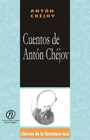 Cuentos de Antón Chéjov: Colección de Clásicos de La