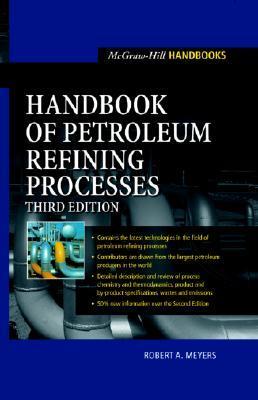 Handbook of Petroleum Refining Processes by Robert A. Meyers