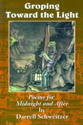 Groping Toward the Light: Poems for Midnight and After