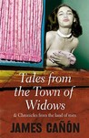 Tales From The Town Of Widows by James Cañón