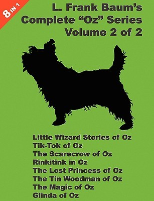 8 Books in 1: L. Frank Baum's Oz Series, Volume 2 of 2. Little Wizard Stories of Oz, Tik-Tok of Oz, the Scarecrow of Oz, Rinkitink in Oz, the Lost Princess of Oz, the Tin Woodman of Oz, the Magic of Oz, and Glinda of Oz