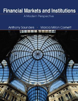 Financial Markets and Institutions: A Modern Perspective