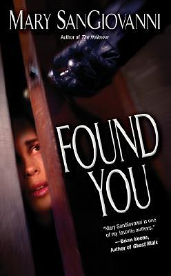 Found You by Mary SanGiovanni