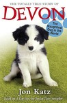 The Totally True Story of Devon, the Naughtiest Dog in the World. Based on the Story by Jon Katz