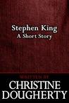 Stephen King by Christine Dougherty