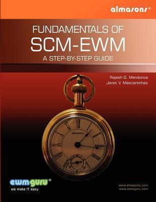 Fundamentals Of SCM-EWM: A Step-by-Step Guide: Volume 1