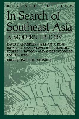 In Search of Southeast Asia by David Joel Steinberg