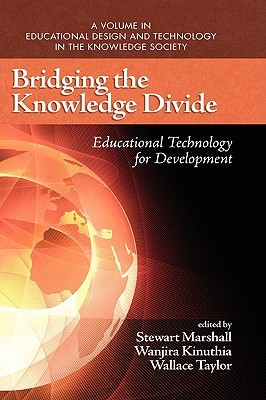 Bridging the Knowledge Divide: Educational Technology for Development (Hc)