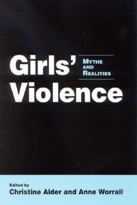 Girls' Violence: Myths and Realities