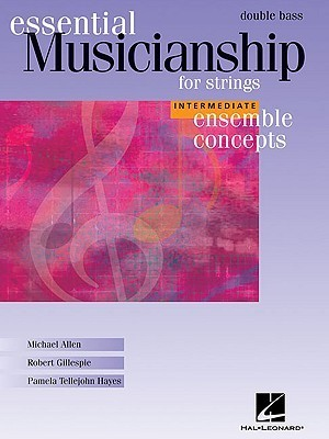 Essential Musicianship for Strings: Double Bass: Intermediate Ensemble Concepts