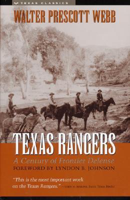 The Texas Rangers by Walter Prescott Webb