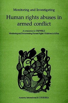 Monitoring and Investigating Human Rights Abuses in Armed Conflict
