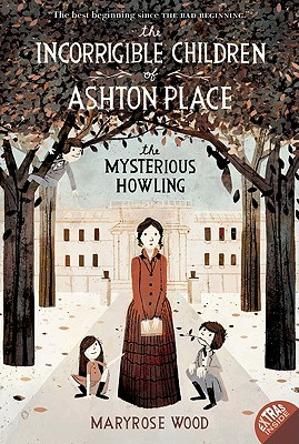 The Mysterious Howling (The Incorrigible Children of Ashton Place, #1)
