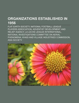 Organizations Established in 1956: National Football League Players Association, La Leche League International, General Dental Council